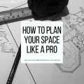 How to plan your space like a pro